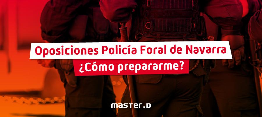 Oposiciones Policía Foral de Navarra