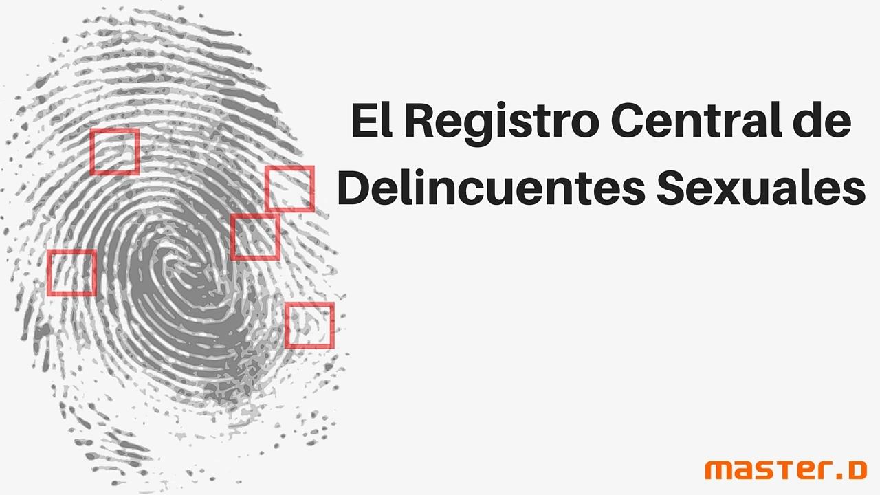 El Registro Central de Delincuentes Sexuales