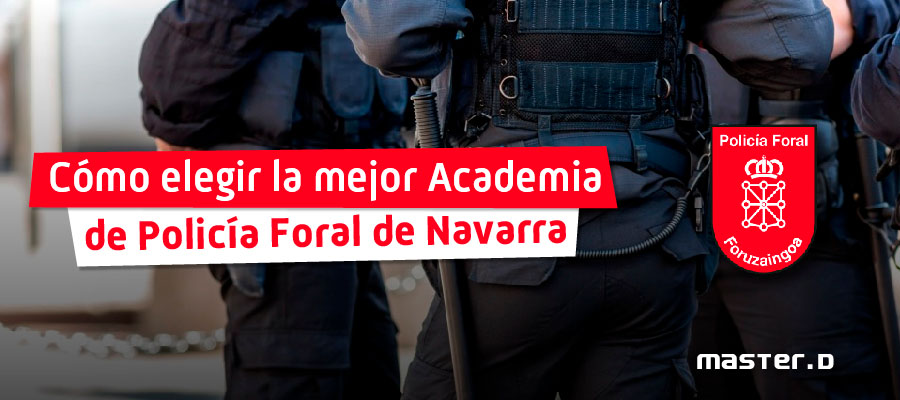 Academia Oposiciones Policía Foral | Cómo ser Policía Foral