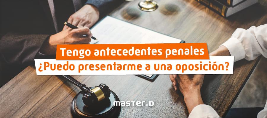 Antecedentes penales oposiciones