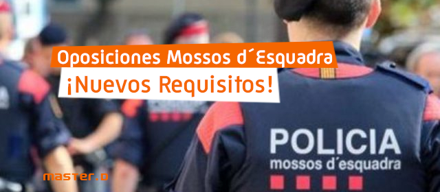 Cambios requisitos mossos