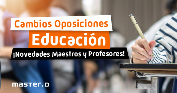 Cambios en las oposiciones de educación