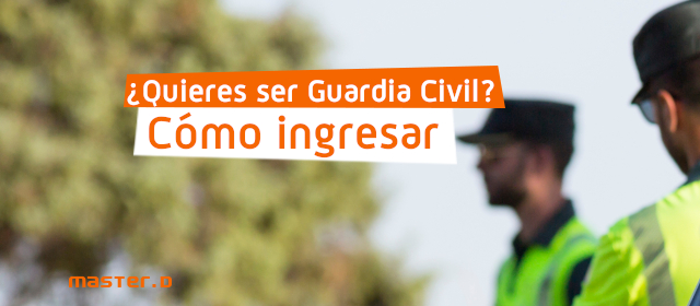 Cómo entrar en la Guardia Civil