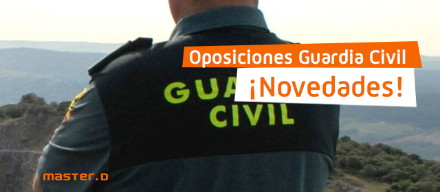 Oposiciones Guardia Civil 2020: Cambios en Requisitos, Pruebas y Temario