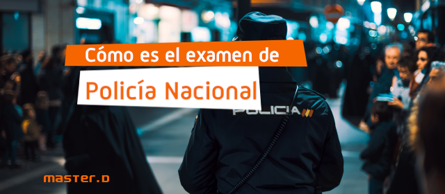 Examen oposición Policía Nacional