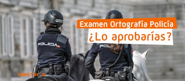 Examen Ortografía Policía Nacional