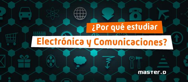 Estudiar Electrónica y Comunicaciones