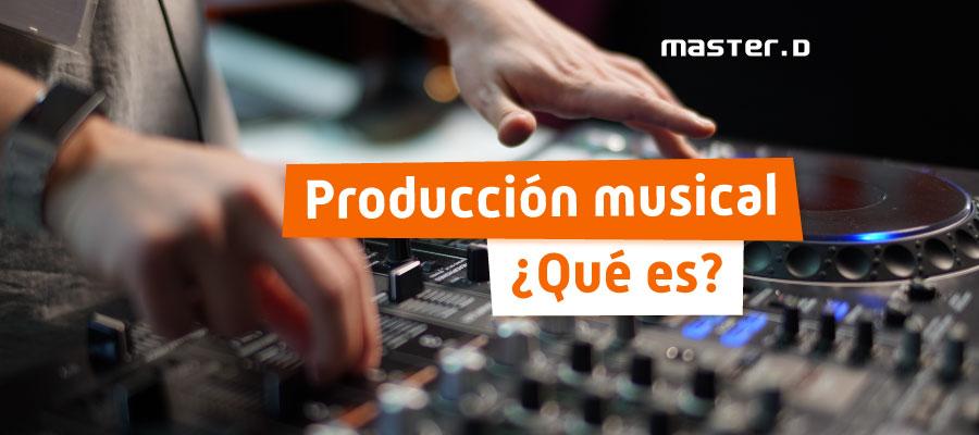 Qué es la producción musical