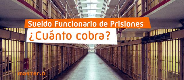 salario instituciones penitenciarias
