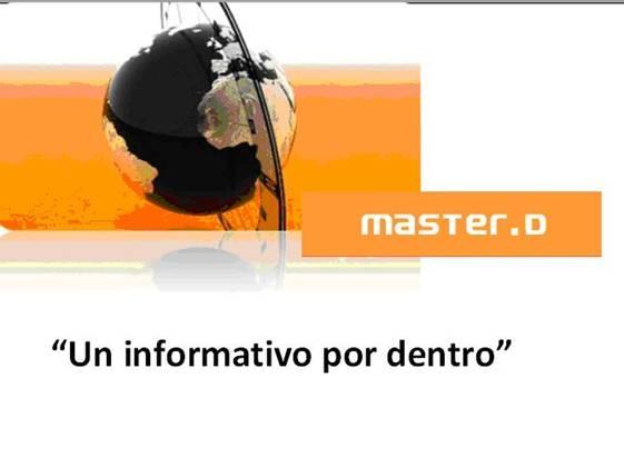 Un informativo por dentro con MasterD