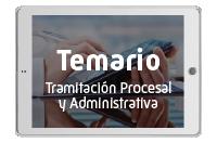 Temarios Tramitación Procesal y Administrativa