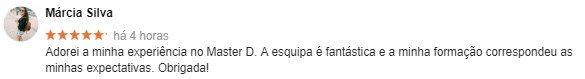 Opinião de Márcia Silva acerca da Master D Coimbra