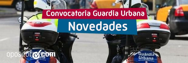 Novedades de la convocatoria de Guardia Urbana de Barcelona