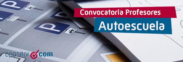 Convocatoria Profesor Autoescuela 2021