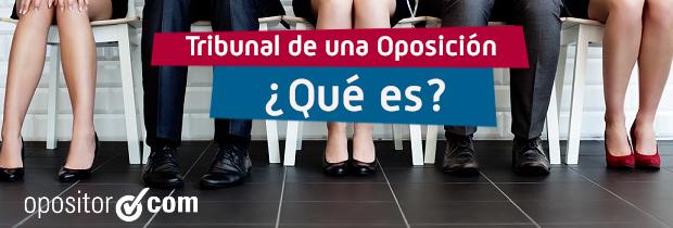 Tribunales de una oposición: cómo funcionan